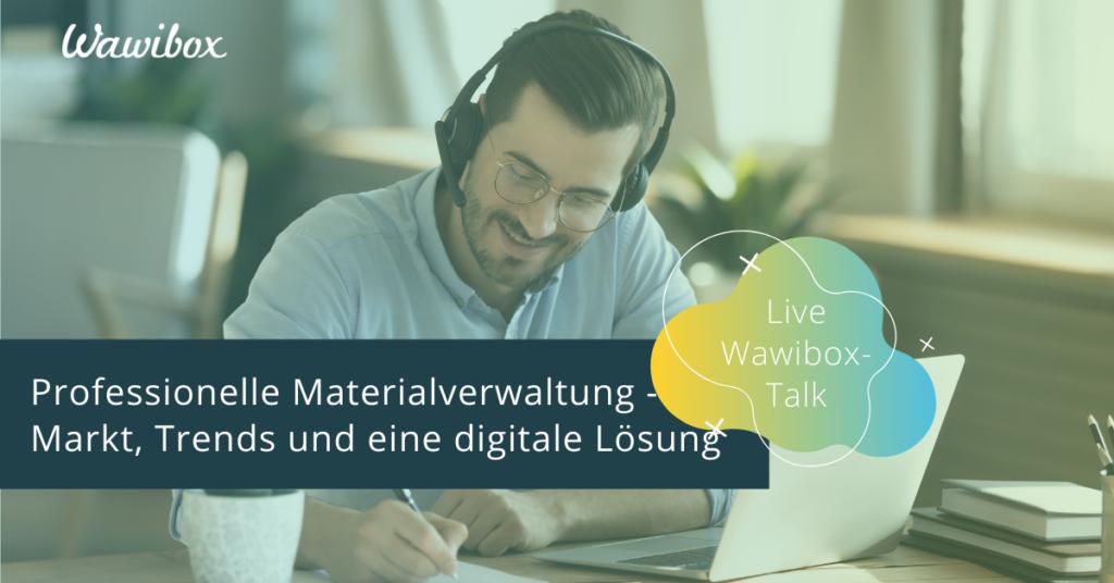 Foto Wawibox: Professionelle Materialverwaltung - Markt, Trends und eine digitale Lösung